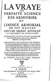 La vraye et parfaite science des armoiries, ou indice armorial; augm. (etc.) par Pierre Palliot. - Paris, Frederic Leonard 1664