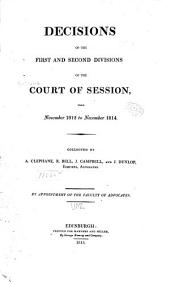 Decisions of the Court of Session: From the Beginning of February 1752, to [November 1825] ...