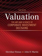 Valuation: The Art and Science of Corporate Investment Decisions,, Edition 3