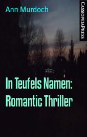 In Teufels Namen: Romantic Thriller: Cassiopeiapress Spannung
