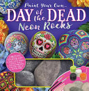 Paint Your Own Day of the Dead Neon Rocks PDF