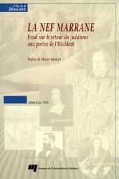 La Nef Marrane: Essai Sur le Retour du Judaïsme Aux Portes de L'Occident