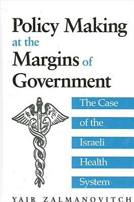 Policy Making at the Margins of Government PDF