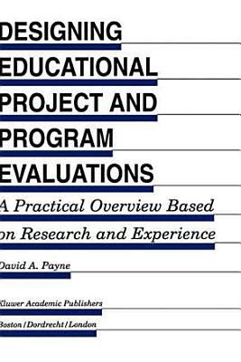 Designing Educational Project and Program Evaluations PDF