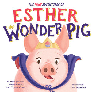 The True Adventures of Esther the Wonder Pig PDF