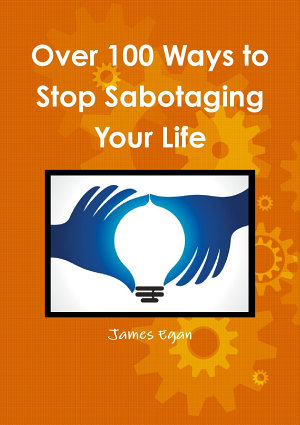 Over 100 Ways to Stop Sabotaging Your Life PDF