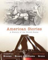 American Stories: A History of The United States, Combined Volume, Edition 2