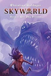 SkyWorld #1: The Sky Pirates