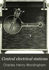 Central electrical stations: their design, organisation, and management