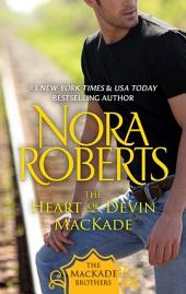 The Heart of Devin MacKade: The MacKade Brothers, Book Three