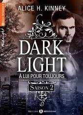 Dark Light - À lui pour toujours (intégrale saison 2)