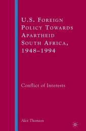 U.S. Foreign Policy Towards Apartheid South Africa, 1948–1994: Conflict of Interests