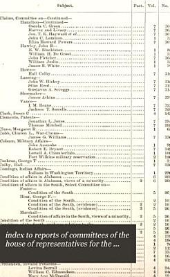 index to reports of committees of the house of representatives for the second session of the forty third congress