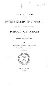 Tables for the Determination of Minerals: Arranged for the Students of the School of Mines of Columbia College