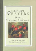 Scriptural Prayers for the Praying Woman Book