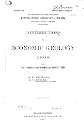 Contributions to Economic Geology, 1906: Metals and nonmetals, except fuels
