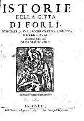 Istorie della citta di Forli: intrecciate di varii accidenti della Romagna, e dell'Italia distinte in dodici libri
