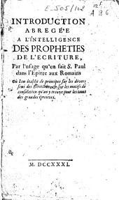 Introduction abregée à l'Intelligence des propheties de l'Ecriture, par l'usage qu'en fait S. Paul dans l'Epitre aux Romains