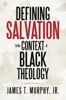 Defining Salvation in the Context of Black Theology PDF