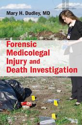Forensic Medicolegal Injury and Death Investigation
