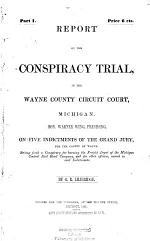 Report of the Conspiracy Trial, in the Wayne County Circuit Court, Michigan