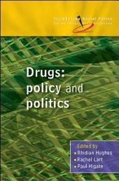 Drugs: Policy and Politics: Policy and Politics