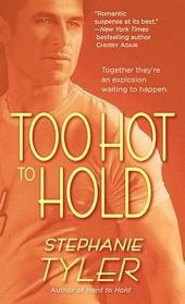 Too Hot to Hold: A Novel