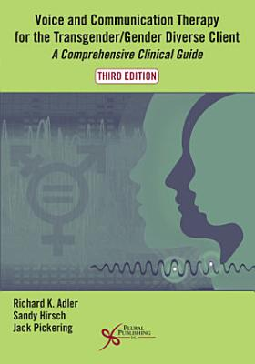 Voice and Communication Therapy for the Transgender Gender Diverse Client