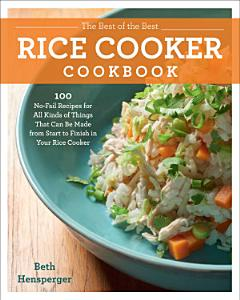 The Best of the Best Rice Cooker Cookbook Book