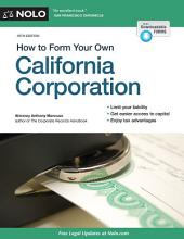 How to Form Your Own California Corporation: Edition 16