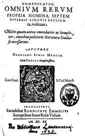 Nomenclator omnium rerum propria nomina, septem diversis linguis explicata, indicans: multo quam antea emendatior ... ; omnibus politioris literaturae studiosis necessarius