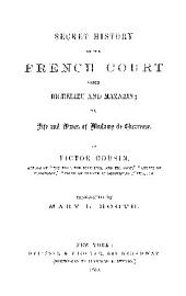 SECRET HISTORY OF THE FRENCH COURT UNDER RICHELIEU AND MAZARIN