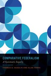 Comparative Federalism: A Systematic Inquiry, Second Edition, Edition 2