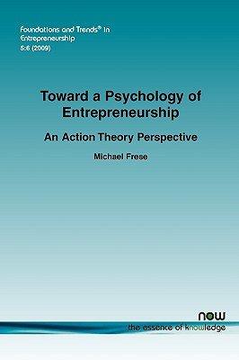 Toward a Psychology of Entrepreneurship