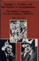 George C  Wallace and the Politics of Powerlessness PDF