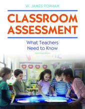 Classroom Assessment: What Teachers Need to Know, Edition 8