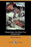 Sharp Eyes  the Silver Fox  Illustrated Edition   Dodo Press  PDF