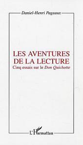 Les aventures de la lecture: Cinq essais sur le Don Quichotte