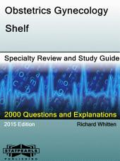 Obstetrics Gynecology-Shelf Specialty Review and Study Guide: A Series from StatPearls