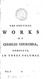 Poems: By Charles Churchill. In Three Volumes. With Large Corrections and Additions. To which is Added, the Life of the Author. Adorned with Cuts