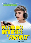 Playing Nice with Others in Fortnite®