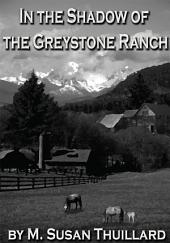 In the Shadow of the Greystone Ranch