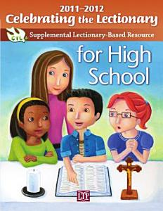 Celebrating the Lectionary for High School 2011 2012 Book
