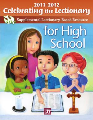 Celebrating the Lectionary for High School 2011 2012 PDF