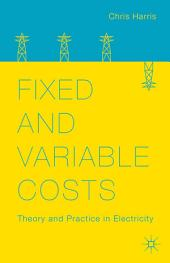 Fixed and Variable Costs: Theory and Practice in Electricity
