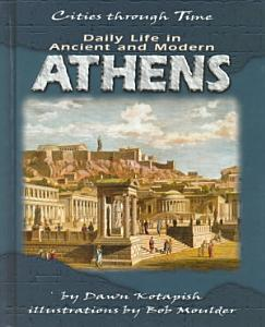 Daily Life in Ancient and Modern Athens PDF