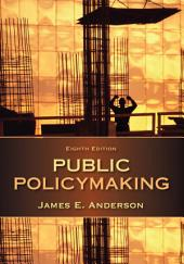Public Policymaking: Edition 8