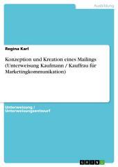 Konzeption und Kreation eines Mailings (Unterweisung Kaufmann / Kauffrau für Marketingkommunikation)