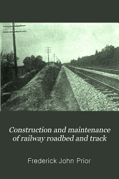 Construction and maintenance of railway roadbed and track