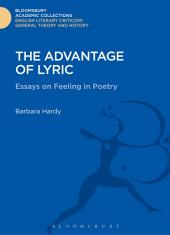 The Advantage of Lyric: Essays on Feeling in Poetry